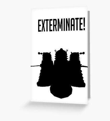 Exterminate! Dalek Silhouette  Greeting Card