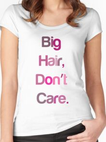 Big Hair Don't Care Women's Fitted Scoop T-Shirt
