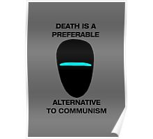 Death is a Preferable Alternative to Communism Poster
