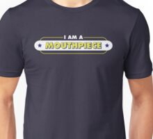 I Am A Mouthpiece Design Unisex T-Shirt