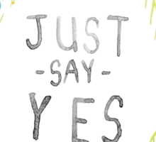 Just Say Yes - Zoella Sticker