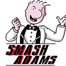 Smash Adams by Anonymous Individual