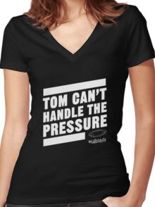 Deflate Gate - Tom Can't Handle the Pressure Women's Fitted V-Neck T-Shirt