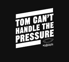 Deflate Gate - Tom Can't Handle the Pressure T-Shirt