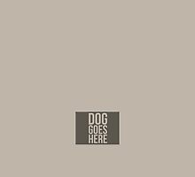 Dog Goes Here by Hrern1313