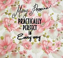 Mary Poppins Practically Perfect by gretchybear