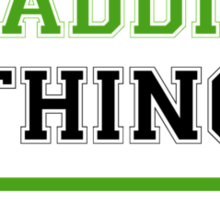 It's a SHADDING thing, you wouldn't understand !! Sticker