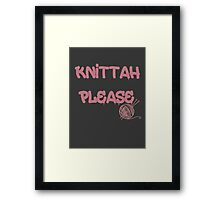 Knittah Please Framed Print