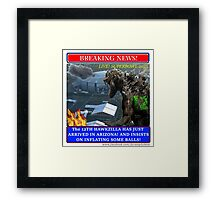 THE 12th HAWKZILLA aka THE 12th GODZILLA Framed Print