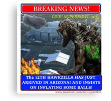THE 12th HAWKZILLA aka THE 12th GODZILLA Canvas Print