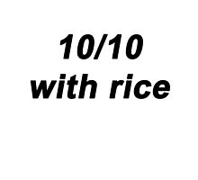 10/10 With Rice by TheGibberer