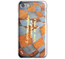 Not A Photo Opportunity iPhone Case/Skin