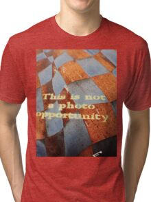 Not A Photo Opportunity Tri-blend T-Shirt