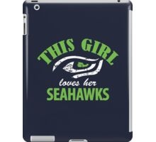 """This Girl Loves her Seahawks"" Funny Womens Seattle SeaHawks T-shirt S-2XL iPad Case/Skin"