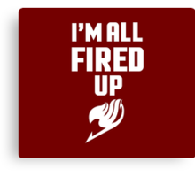 I'm All Fired Up - White Canvas Print