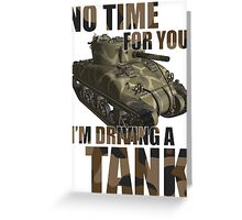 Driving a Tank Greeting Card