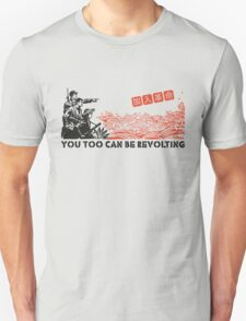 You too can be revolting! T-Shirt