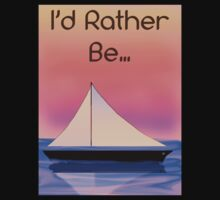 I'd Rather Be Sailing by Susan Connors