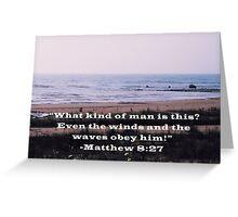 Matthew 8:27 Greeting Card