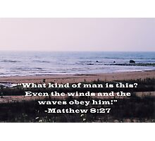 Matthew 8:27 Photographic Print