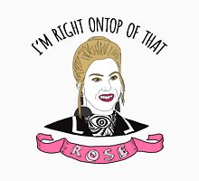 I'm Right Ontop Of That Rose! (Pink) Unisex T-Shirt