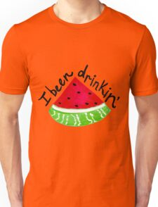 I Been Drinkin' Watermelon Unisex T-Shirt