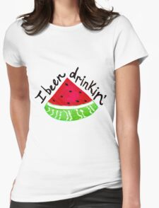 I Been Drinkin' Watermelon Womens Fitted T-Shirt