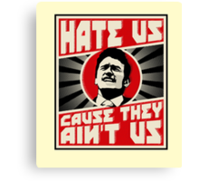 Hate us! Canvas Print