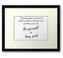 Be yourself = Very Punk Framed Print