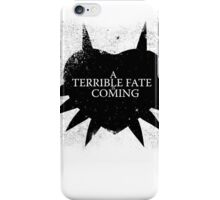 A Terrible Fate is Coming (Black) iPhone Case/Skin