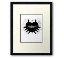 A Terrible Fate is Coming (Black) Framed Print