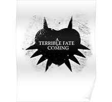 A Terrible Fate is Coming (Black) Poster