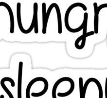 I'M HUNGRY,SLEEPY AND BORED Sticker