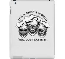 Funny Chef Skulls: It's a Chef's World iPad Case/Skin