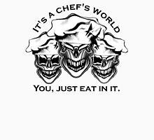 Funny Chef Skulls: It's a Chef's World Unisex T-Shirt