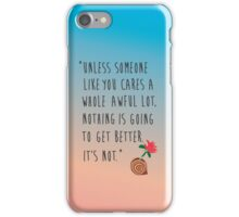 The Lorax Quote iPhone Case/Skin