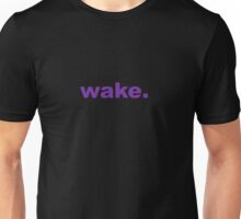Wake Unisex T-Shirt