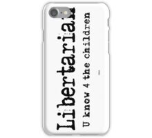 Libertarian 4 iPhone Case/Skin