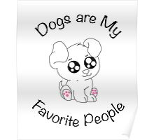 Dogs are My Favorite People ! Poster