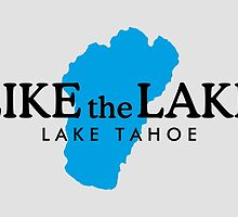 Like the Lake Tahoe by theshirtshops