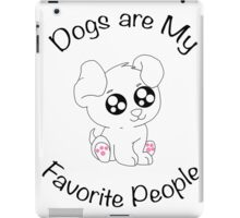 Dogs are My Favorite People ! iPad Case/Skin