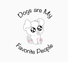 Dogs are My Favorite People ! T-Shirt