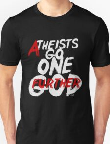 GO ONE GOD FURTHER by Tai's Tees T-Shirt