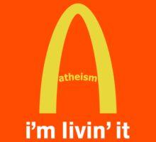 LIVIN ATHEISM by Tai's Tees by TAIs TEEs