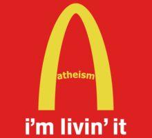 LIVIN ATHEISM by Tai's Tees Baby Tee