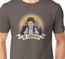 OF COURSE CENK by Tai's Tees  Unisex T-Shirt