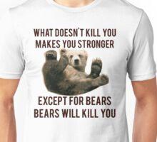 Bears Will Kill You Unisex T-Shirt