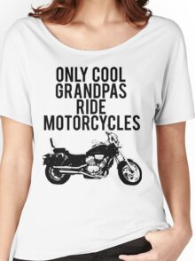Cool Grandpas Ride Motorcycles Women's Relaxed Fit T-Shirt