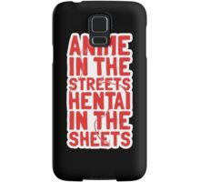 Anime in the streets hentai in the sheets Samsung Galaxy Case/Skin