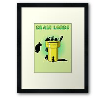 Lords of the Drain  Framed Print